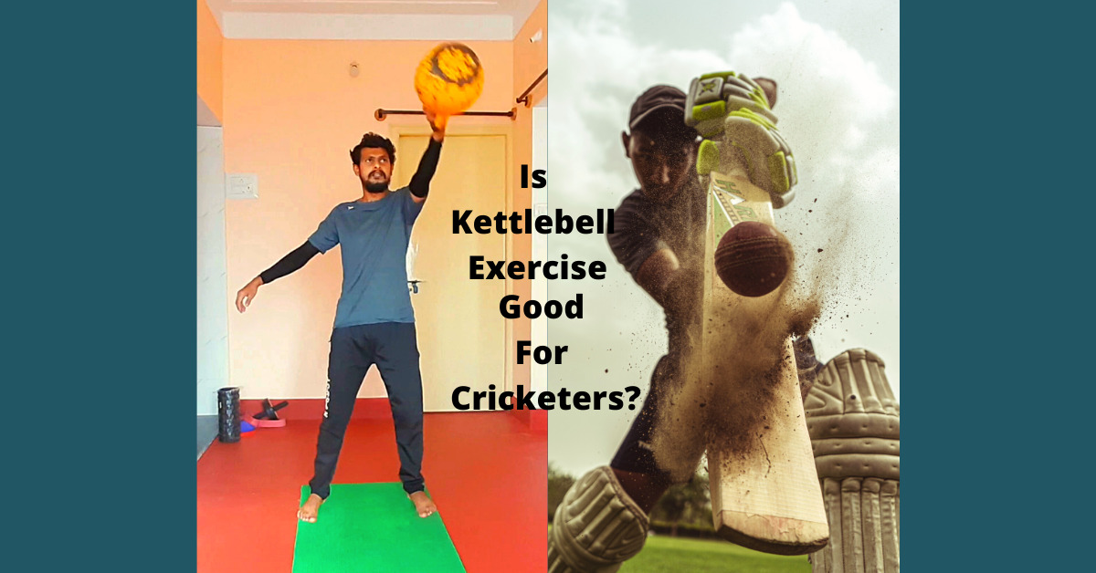 Is Kettlebell Exercise Good For Cricketers?