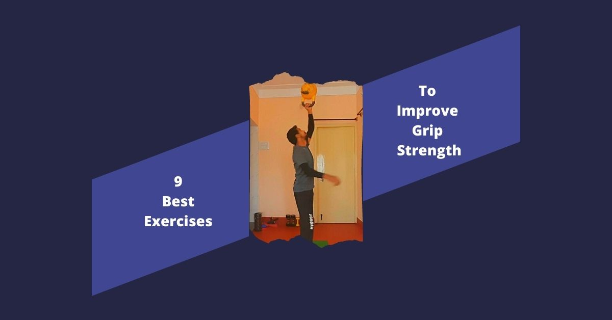 9 Best exercises To Improve Grip Strength