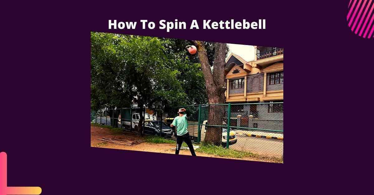 how to spin a kettlebell