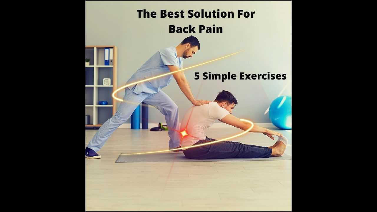 The best solution for back pain 5 simple exercises