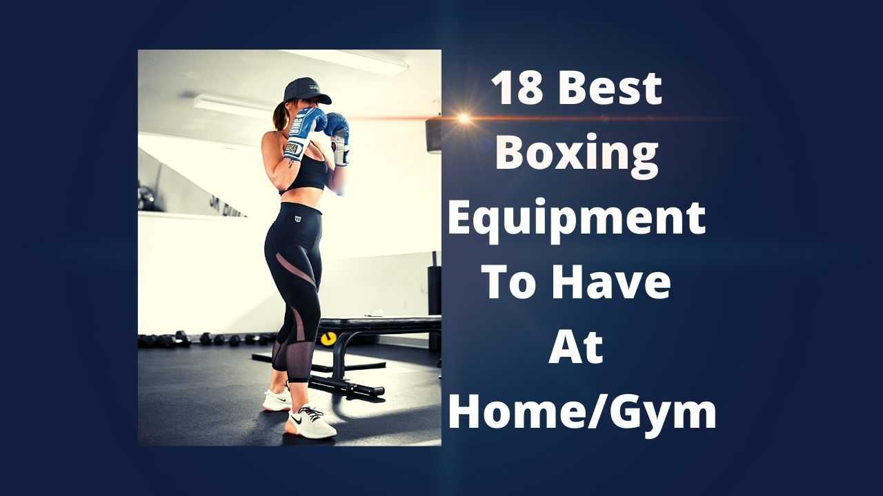 18 Best Boxing Equipment To Have At Home Gym