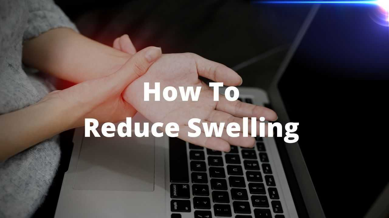 How to reduce swelling