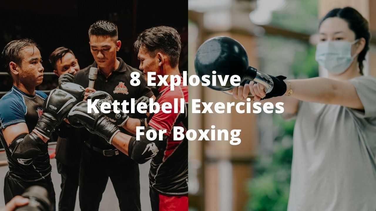 8 Explosive Kettlebell Exercises For Boxing