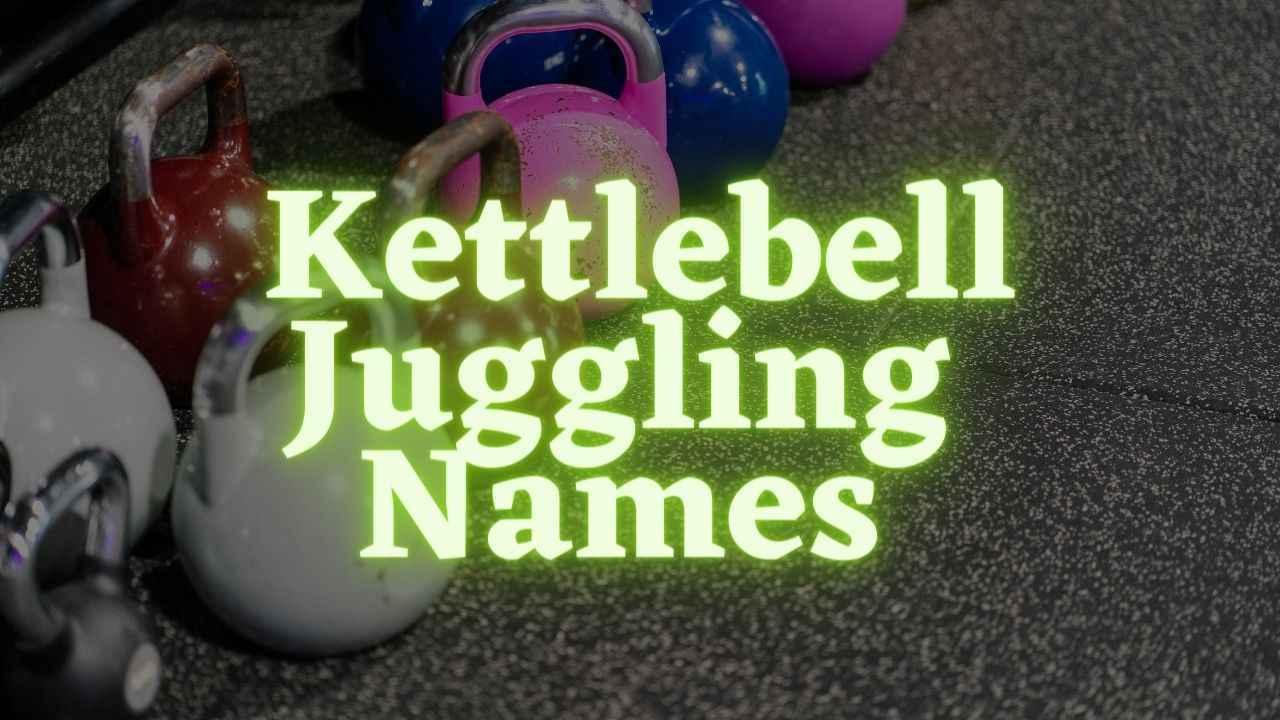 Kettlebell Jugglung names